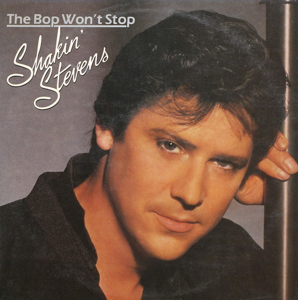 The Bop Wont Stop – Shakin Stevens